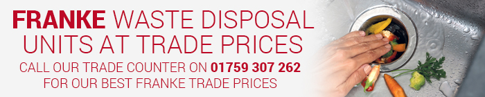 Franke waste disposal units at trade prices call 01759 307 262